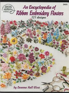 Encyclopedia of Ribbon Embroidery Flowers by Deanna Hall West, softbound 1995 #AmericanSchoolofNeedlework