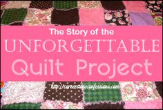 The Story of the Unforgettable Quilt Progject