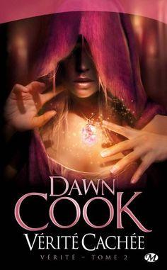Dawn Cook - Vérité, tome 2 : Vérité Cachée