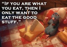 Remy, Ratatouille - you are what you eat