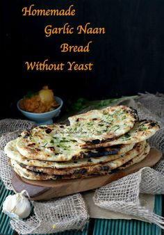 Homemade Garlic Naan Bread Without Yeast & On Tawa - Masalakorb Naan Recipe, Flatbread Recipes, Bread Without Yeast, Garlic Naan, Garlic Bread, Fried Fish Recipes, Chutney Recipes, Indian Food Recipes, Indian Foods