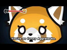 Meet Aggretsuko! She is a cute Red Panda, working as an office associate in the accounting department of a highly respected trading company. She works in one of the biggest metropolitan areas of Tokyo. There is more than meets the eye with this adorable red panda...