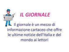 IL GIORNALE Il giornale è un mezzo di informazione cartaceo che offre le ultime notizie dell'Italia e del mondo ai lettori.>