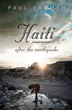 Haiti After the Earthquake By Paul Farmer - FUNK GUMBO RADIO: http://www.live365.com/stations/sirhobson and http://twitter.com/FUNKGUMBO