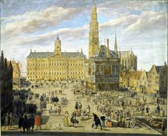 Amsterdam, Dam Square, in century. In it Town Hall, the Weigh House and the New Church Gerrit Dou, Awsome Pictures, Dam Square, Dutch Golden Age, Amsterdam City, Dutch Painters, Rembrandt, Rotterdam, 17th Century