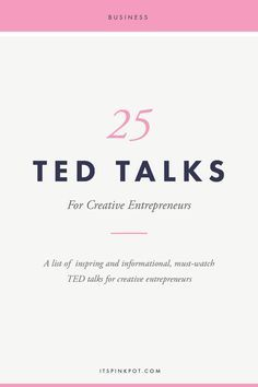 25 Must Watch TED Talks for Creative Entrepreneurs