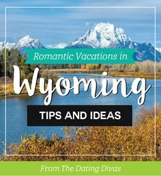 Romantic Couples Vacations and Honeymoons in Wyoming