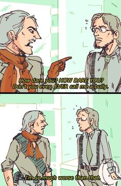 Dont underestimate Ocelot i guess hes more than a bully