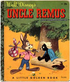 Little Golden Books - Uncle Remus - I never knew it was called this? I thought it was the tar baby or something. My Childhood Memories, Childhood Toys, Jim Henson, Uncle Remus, Song Of The South, Disney Songs, Disney Movies, Vintage Children's Books, Vintage Comics