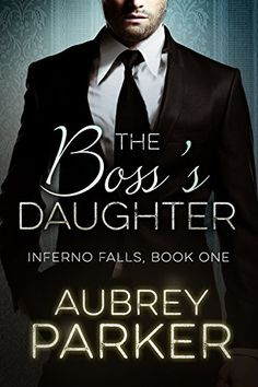 The Boss's Daughter (Inferno Falls, Book One) by Aubrey P... https://www.amazon.co.uk/dp/B016FVDJ5U/ref=cm_sw_r_pi_dp_x_ofoRxbSQA8Y19