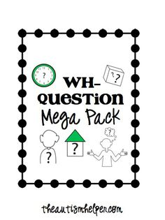 Wh- Question Mega Pack {over 90 page resource to target answering who, what, where, when, and why questions; included are visual posters and cards; over 40 visual worksheets, 5 mini books; flashcard intervention with 25 exemplars, and complete wh- fluency resources} by theautismhelper.com - Autism.  Repinned by SOS Inc. Resources pinterest.com/sostherapy/.