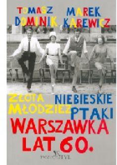 Okładka książki Warszawka lat 60. Złota młodzież. Niebieskie ptaki