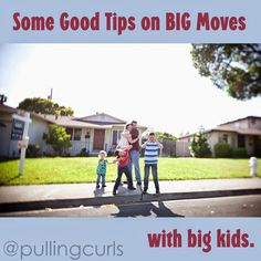 Family Moving Tips for those with older kids.  It's a BIG adjustment.  Celebrate the move, and give it time.