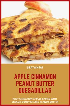 Apple Cinnamon Peanut Butter Quesadillas - The juicy cinnamon apples and creamy gooey melted peanut butter are a perfect complement to the crispy tortilla. Replace the Honey with Maple Syrup for babies under Peanut Butter Breakfast, Peanut Butter Snacks, Apple And Peanut Butter, Breakfast Tortilla, Apple Breakfast, Quick Easy Meals, Easy Dinner Recipes, Dessert Recipes, Desserts