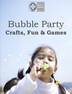 Bubble Party Crafts, Fun and Games