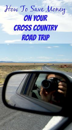How To Save Money On Your Cross Country Road Trip