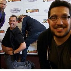 This is perfect. The Impractical Jokers.