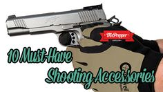 10 Must Have Shooting Accessories #prepping