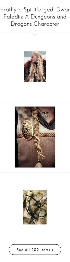 """Lorathyra Spiritforged, Dwarf Paladin: A Dungeons and Dragons Character"" by saint-mercy ❤ liked on Polyvore featuring women, photo, backgrounds, pictures, pics, hair, people, jewelry, rings and home"