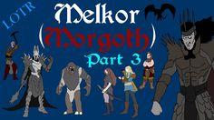 Focus: Melkor/Morgoth (Part 3)