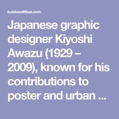 Japanese graphic designer Kiyoshi Awazu (1929 – 2009), known for his contributions to poster and urban design, was consistently considered among...