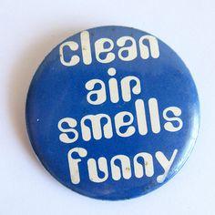 """VTG 70s Pinback Button """"Clean Air Smells Funny"""", Vintage Humorous Pinback Buttons, Funny Quotes #funnyquotes #funnyquotesandsayings  #cleanair #1970s #pinbackbuttons #vintagepinbacks"""