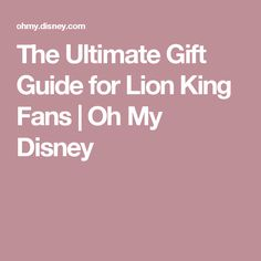 The Ultimate Gift Guide for Lion King Fans | Oh My Disney