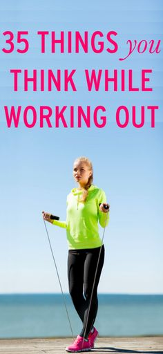 35 things you've thought while working out #ambassador