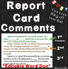 Easily editable report card comments in a word document ~ for the entire year: My principal is a stickler about comments on report cards. She reads and approves all of them! These are the report card comments I wrote for my class. I use this document as a template each year.