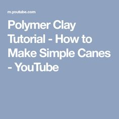 Polymer Clay Tutorial - How to Make Simple Canes - YouTube