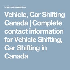 Vehicle, Car Shifting Canada   Complete contact information for Vehicle Shifting, Car Shifting in Canada