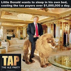 If he really wants to sleep in his own bed & stay in his own home he should have never ran for president, what a fucking idiot!