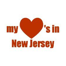 "NEW JERSEY---My heart has roamed far and wide around this big, great country.  Now it wants only to go ""Home,"" to New Jersey"