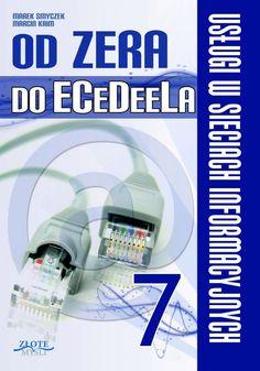 Od zera do ECeDeEla - cz. 7 / Marek Smyczek i Marcin Kaim   Dowiedz się wszystkiego na temat sieci teleinformatycznych i zdobądź certyfikat ECDL!