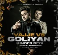 Download Vajje Vs Goliyan Aman Hayer Mp3 Song a is a New brand Latest Single Track.The song is running on top these days. The song sung by Aman Hayer.This is Awesome Song Play Punjabi Music Online Top High quality Without Charges.