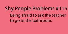 Shy People Problems I think this is more them just shy ppl bc I'm terrified to… Shy People Problems, Girl Problems, Girly Quotes, Life Quotes, Introvert Love, Saggitarius, Shy Girls, Funny Picture Quotes, Teen Posts