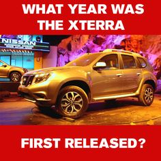 HOW WELL DO YOU KNOW NISSAN? What year was the Nissan #Xterra first released?