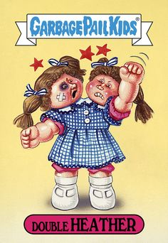 Double Heather by Garbage Pail Kids