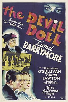 The Devil-Doll (1936) is a horror film directed by Tod Browning and starring a cross-dressing Lionel Barrymore and Maureen O'Sullivan as his daughter, Lorraine Levond. The movie was adapted from the novel Burn Witch Burn! (1936) by Abraham Merritt. Cast    Lionel Barrymore- Paul Lavond  Maureen O'Sullivan - Lorraine Lavond  Frank Lawton - Toto  Rafaela Ottiano - Malita  Robert Greig - Emil Coulvet  Lucy Beaumont - Madame Lavond  Henry B. Walthall - Marcel