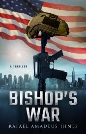Bishop's War by Rafael Amadeus Hines - Temporarily FREE! @OnlineBookClub