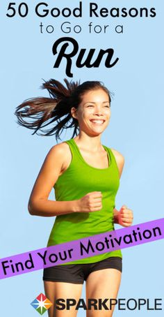 50 Things to Keep You Motivated to Run | via @SparkPeople #fitness #exercise #workout #running #motivation