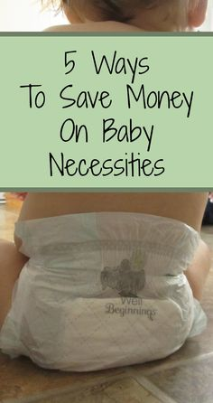 5 ways to save money on baby necessities during their first year. #ad #WellBeginnings