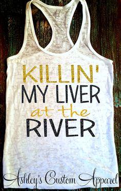 River Tank. Killin' My Liver at the River. by AshleysCustomApparel