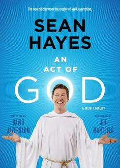Don't miss the second coming of Broadway's Comedy and The New York Times Critics' Pick! God takes the form of Emmy® Award winner Sean Hayes ('Will & Grace', 'Promises, Promises') in 'An Act Of God'. Broadway Show Tickets, Broadway Posters, Broadway Plays, Broadway Shows, Theater Tickets, Theatre Posters, Act Of God