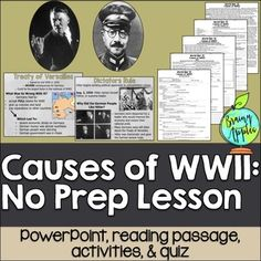 Complete NO PREP lesson on causes of World War II. Includes a PowerPoint, slotted notes, a reading passage, 2 pages with 4 activities, a quiz, and answer keys. Can also be used as SUB PLANS! Grades 5-12. $
