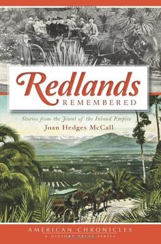 """Read """"Redlands Remembered Stories from the Jewel of the Inland Empire"""" by Joan Hedges McCall available from Rakuten Kobo. By the newly established town of Redlands at the southern base of the San Bernardino Range offered mild winters an. Southwestern College, Detroit History, East Bay, Historical Society, Ocean Beach, Hedges, Nonfiction, American History, Jewel"""