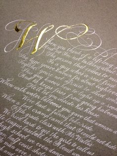 Hand lettered poem in calligraphy with an elegant gold leafed capital. http://www.balticstudios.com
