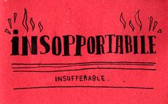 'Insufferable' in Italian