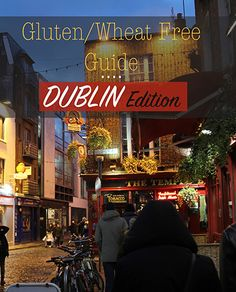 The Trekking Cat - Dublin, Ireland: Gluten & Wheat Free Guide