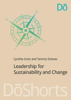 What successful sustainability leaders do -- new book by faculty members Cynthia Scott and Tammy Esteves! #education #leadership #books